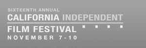 16th California Independent Film Festival