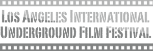 Los Angeles International Underground Film Festival
