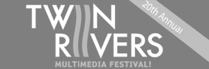 20th Twin Rivers Media Festival
